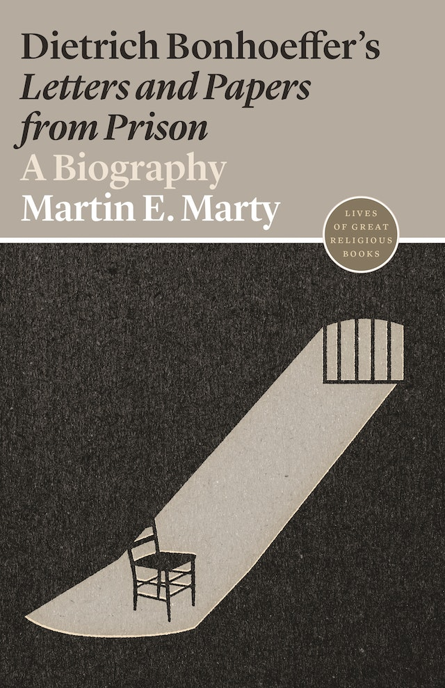 Dietrich Bonhoeffer's <i>Letters and Papers from Prison</i>