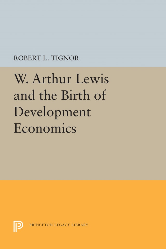 W. Arthur Lewis and the Birth of Development Economics