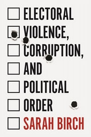 Electoral Violence, Corruption, and Political Order