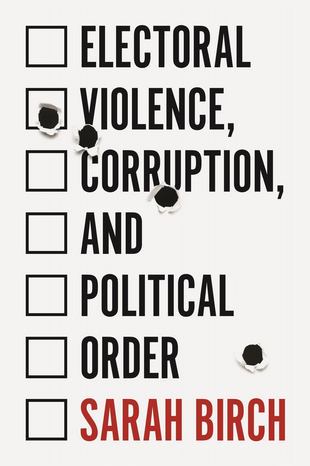 Electoral Violence, Corruption, and Political Order
