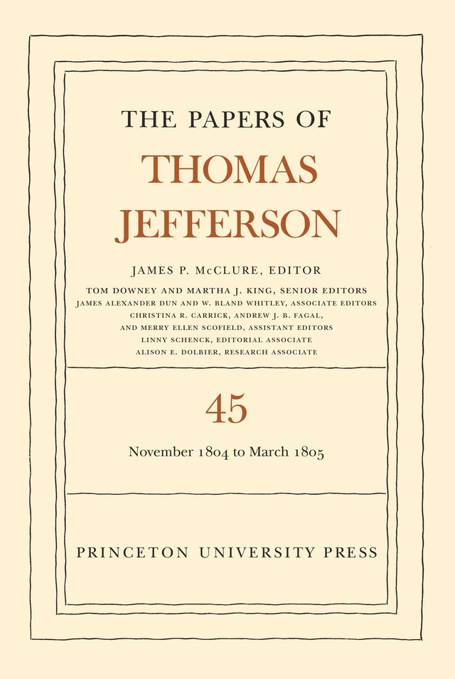 The Papers of Thomas Jefferson, Volume 45