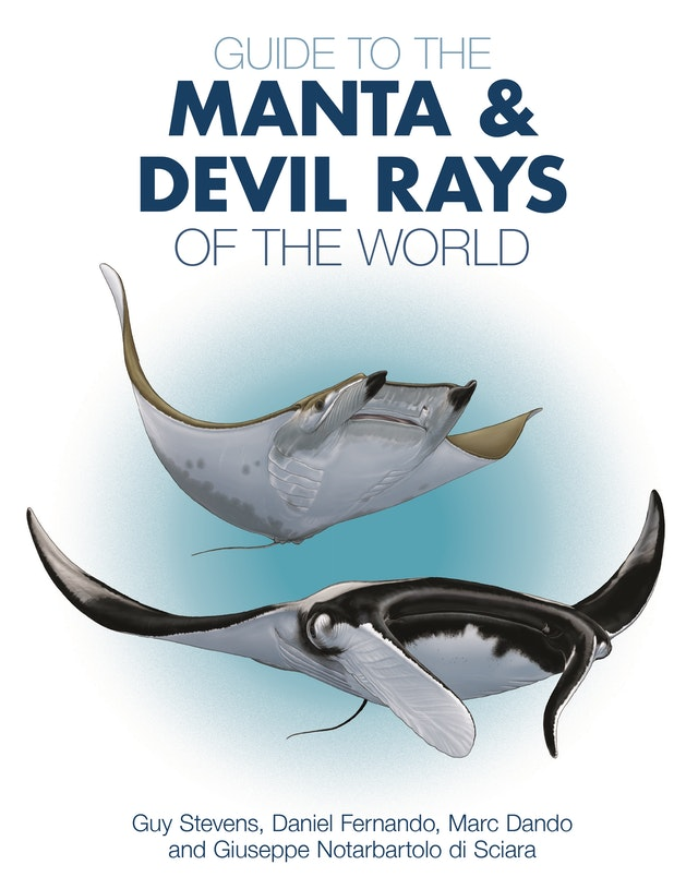 Guide to the Manta and Devil Rays of the World