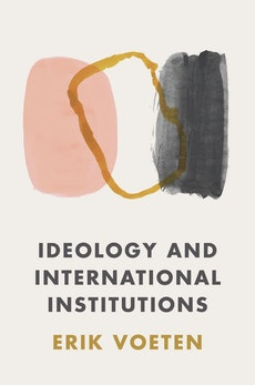Ideology and International Institutions