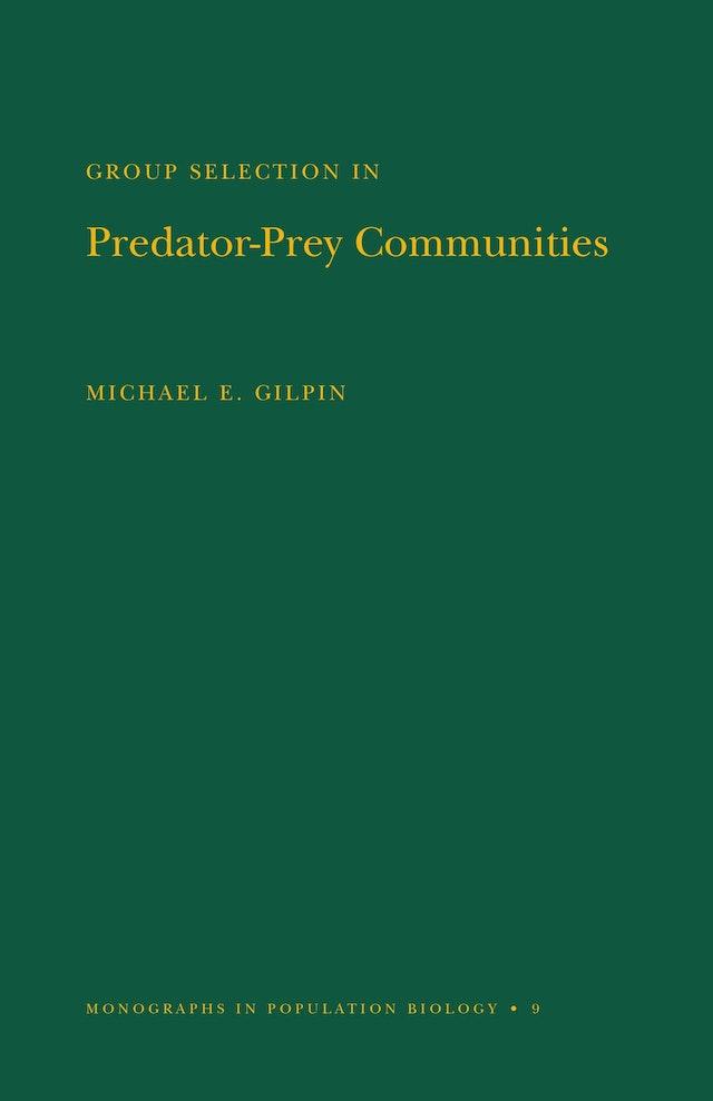 Group Selection in Predator-Prey Communities. (MPB-9), Volume 9