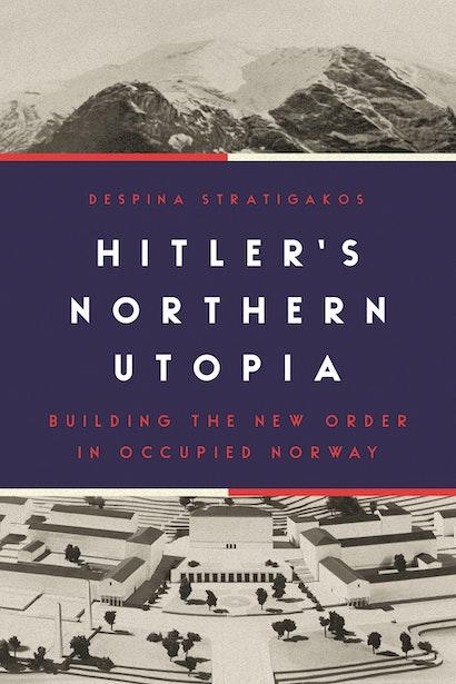 Hitler's Northern Utopia