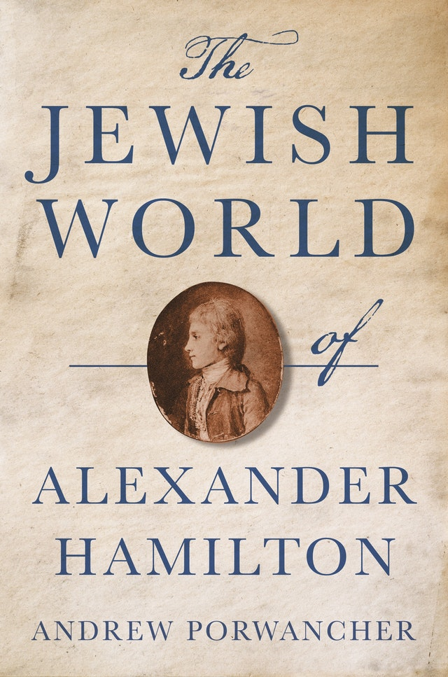 The Jewish World of Alexander Hamilton
