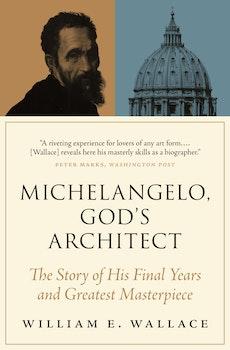 Michelangelo, God's Architect