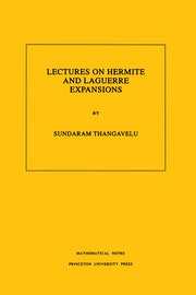 Lectures on Hermite and Laguerre Expansions. (MN-42), Volume 42