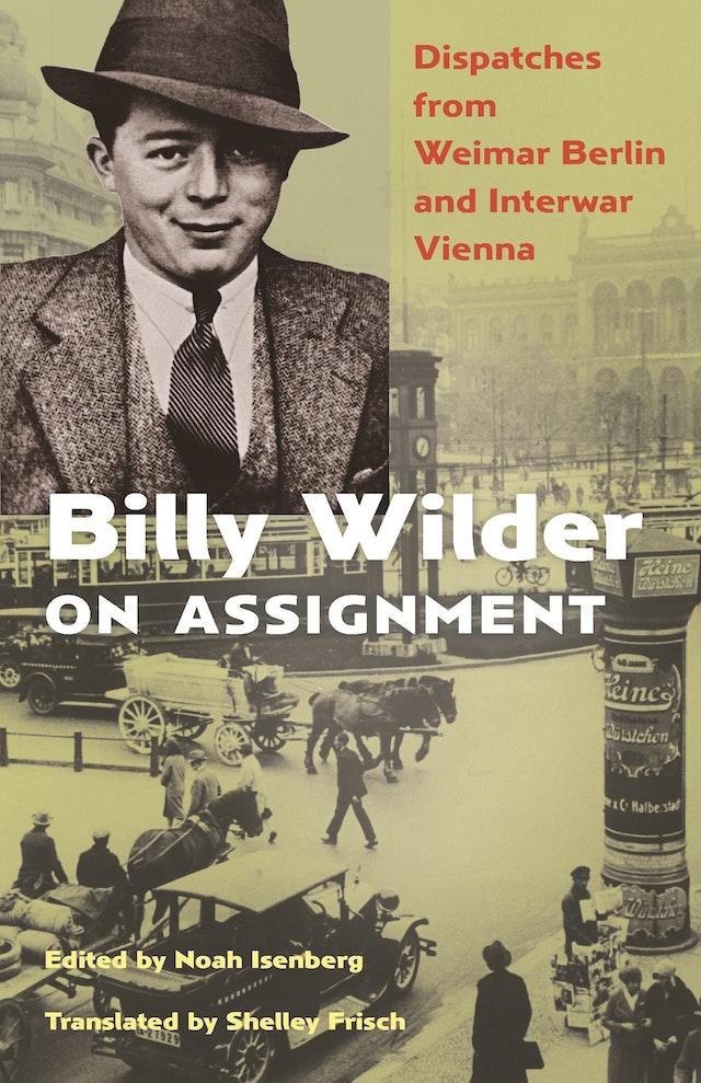 Billy Wilder on Assignment