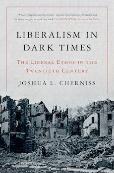 Liberalism in Dark Times