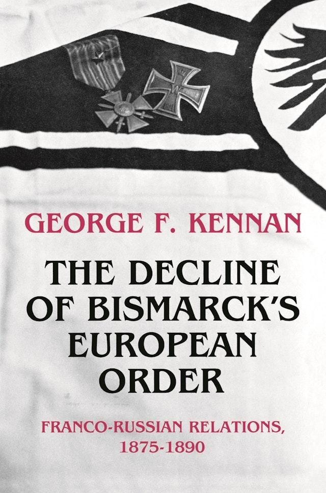 The Decline of Bismarck's European Order