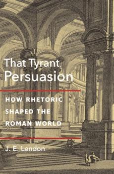 That Tyrant, Persuasion