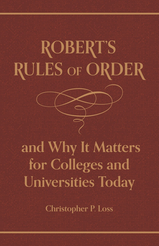 Robert's Rules of Order, and Why It Matters for Colleges and Universities Today