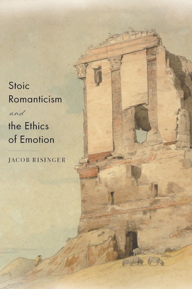 Stoic Romanticism and the Ethics of Emotion