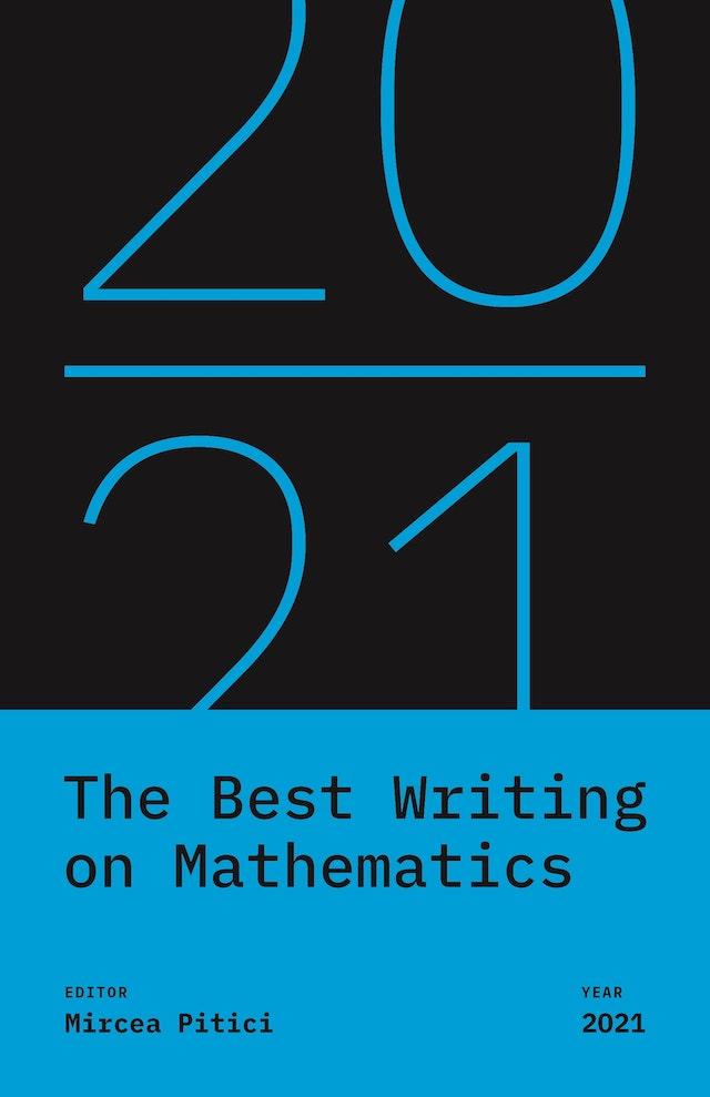 The Best Writing on Mathematics 2021