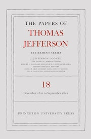 The Papers of Thomas Jefferson, Retirement Series, Volume 18