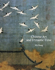 Chinese Art and Dynastic Time