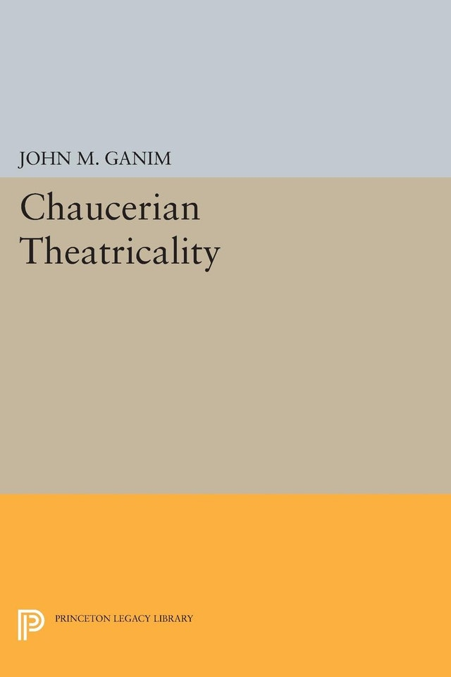 Chaucerian Theatricality