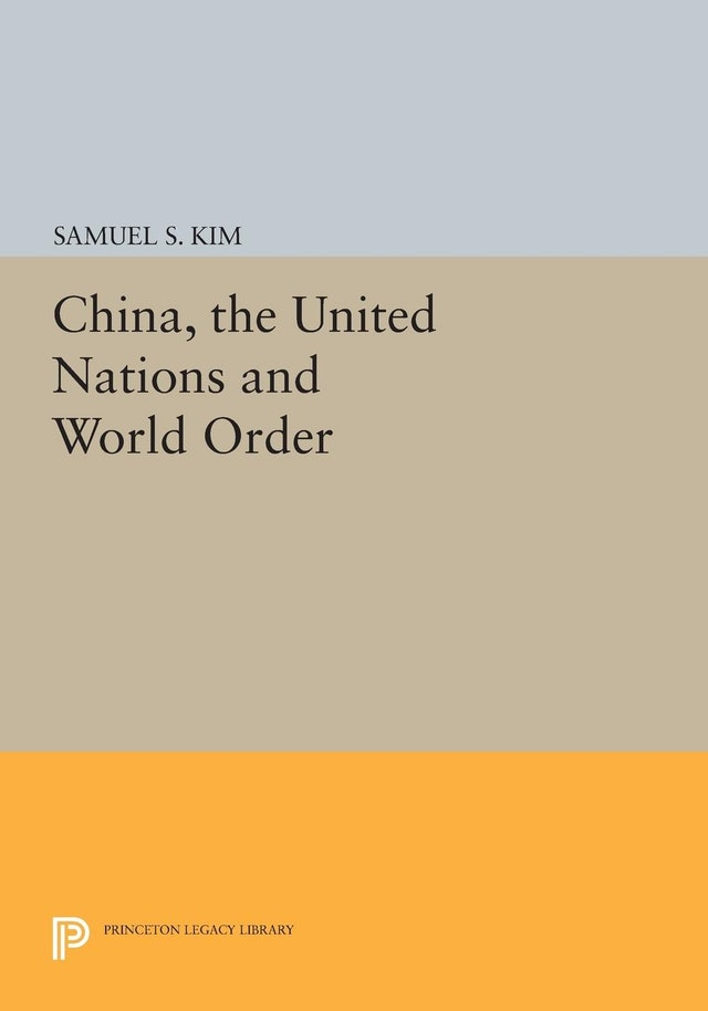 China, the United Nations and World Order