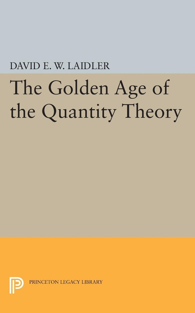 The Golden Age of the Quantity Theory
