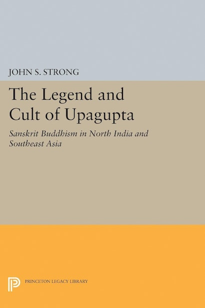 The Legend and Cult of Upagupta
