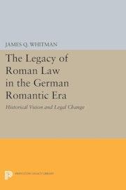 The Legacy of Roman Law in the German Romantic Era