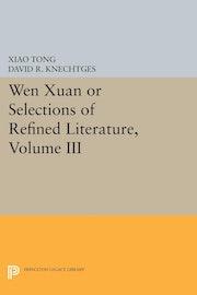 Wen xuan or Selections of Refined Literature, Volume III