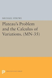 Plateau's Problem and the Calculus of Variations. (MN-35)