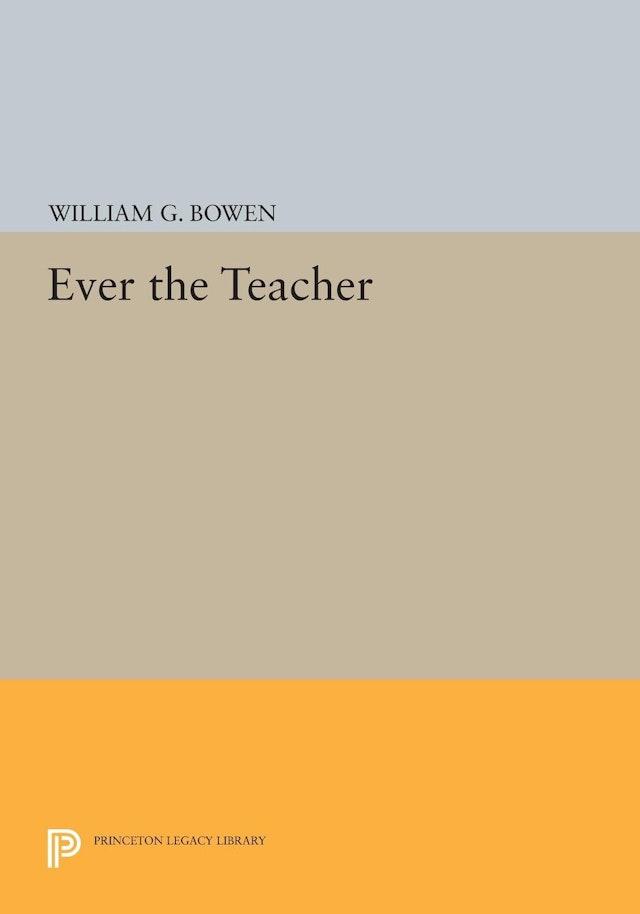Ever the Teacher
