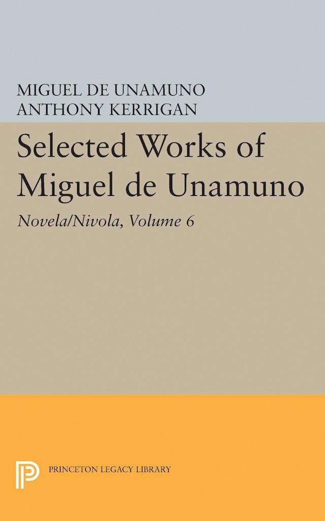 Selected Works of Miguel de Unamuno, Volume 6