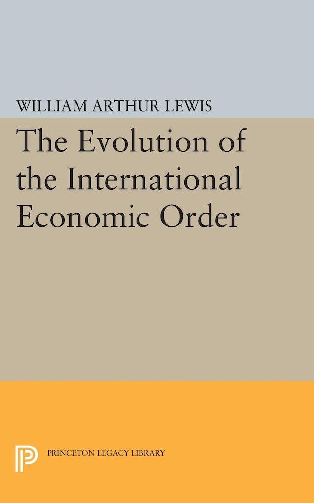 The Evolution of the International Economic Order