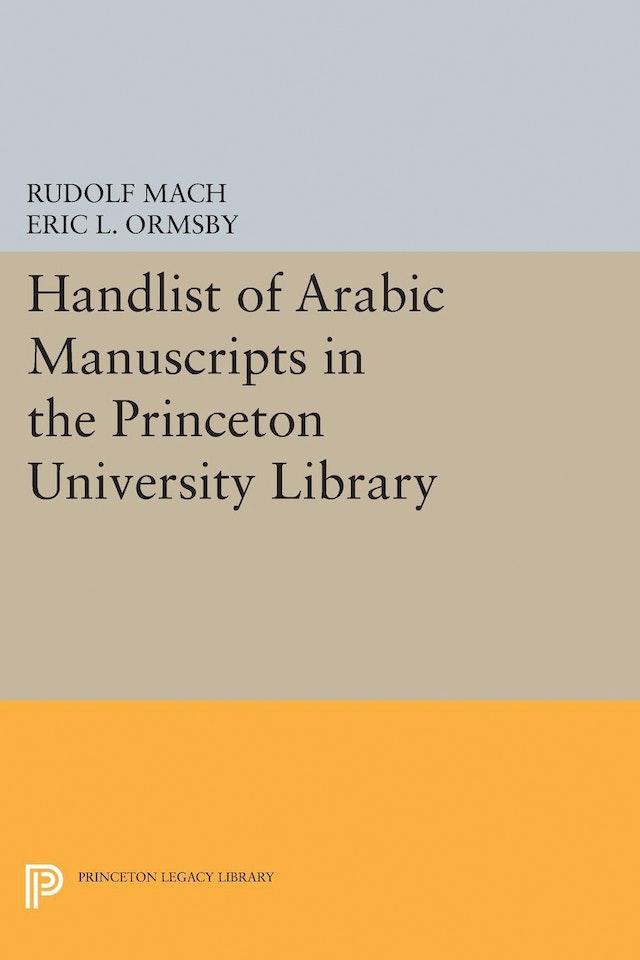 Handlist of Arabic Manuscripts (New Series) in the Princeton University Library