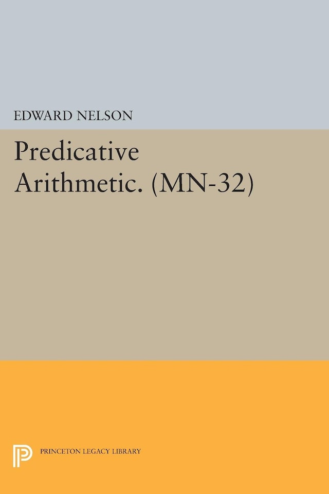 Predicative Arithmetic. (MN-32)
