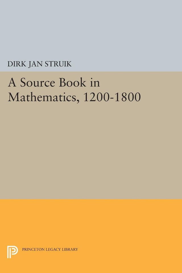 A Source Book in Mathematics, 1200-1800