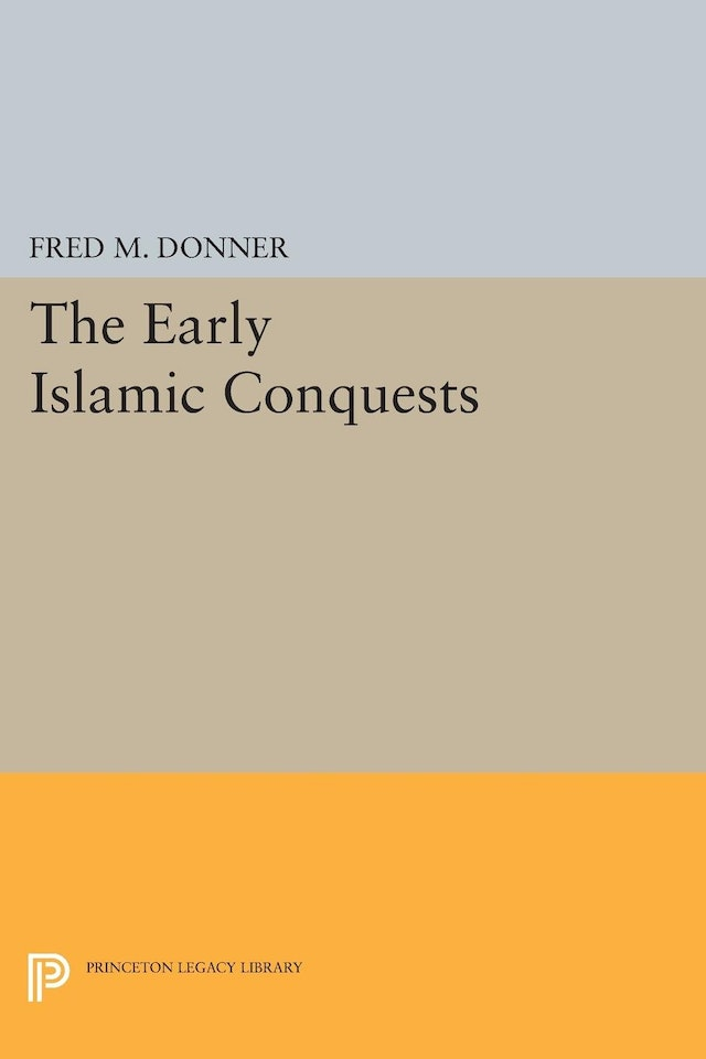 The Early Islamic Conquests