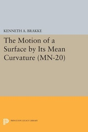 The Motion of a Surface by Its Mean Curvature. (MN-20)