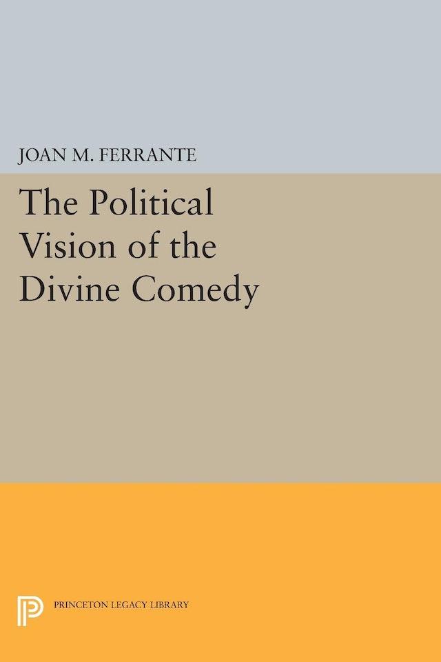 The Political Vision of the <i>Divine Comedy</i>