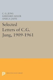 Selected Letters of C.G. Jung, 1909-1961