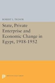 State, Private Enterprise and Economic Change in Egypt, 1918-1952
