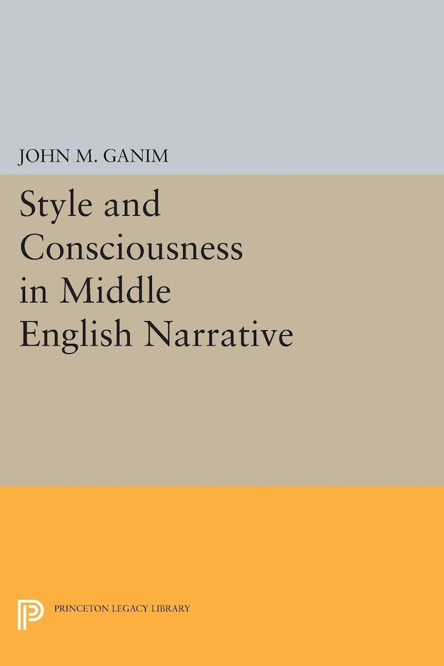 Style and Consciousness in Middle English Narrative