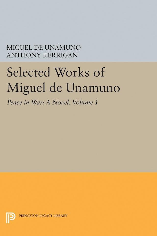Selected Works of Miguel de Unamuno, Volume 1
