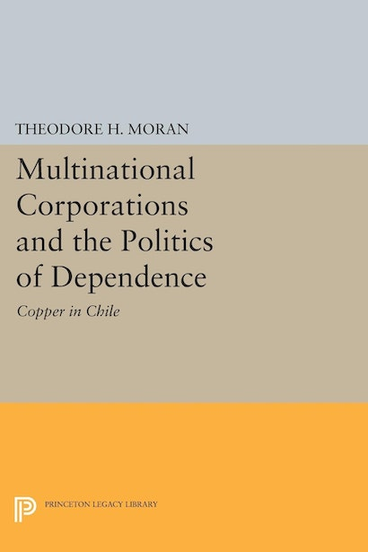 Multinational Corporations and the Politics of Dependence