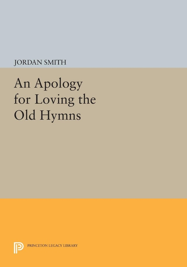 An Apology for Loving the Old Hymns