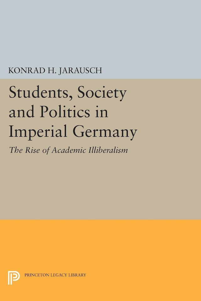 Students, Society and Politics in Imperial Germany