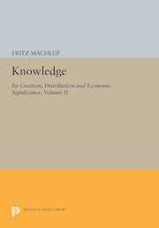 Knowledge: Its Creation, Distribution and Economic Significance, Volume II