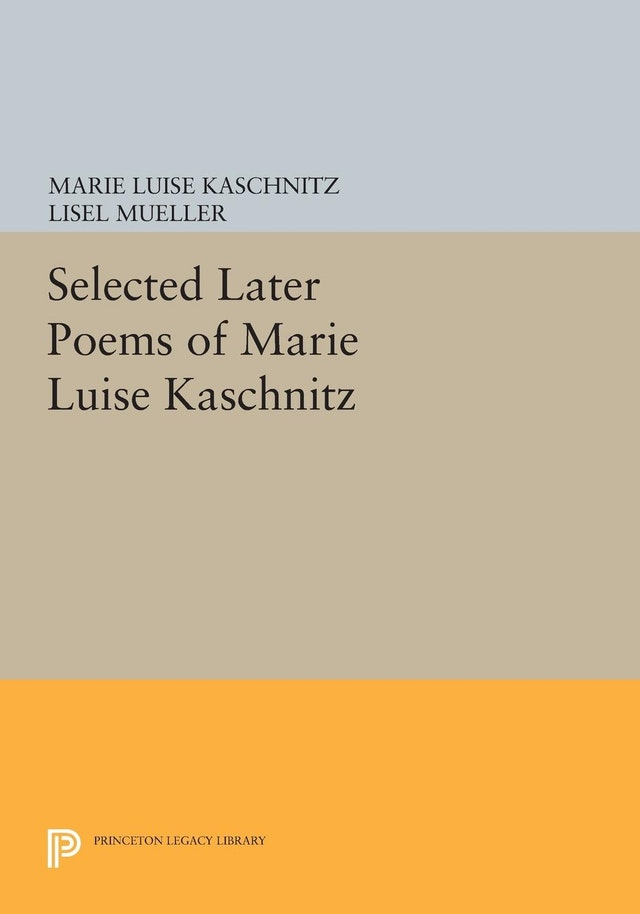 Selected Later Poems of Marie Luise Kaschnitz