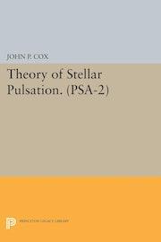 Theory of Stellar Pulsation. (PSA-2), Volume 2