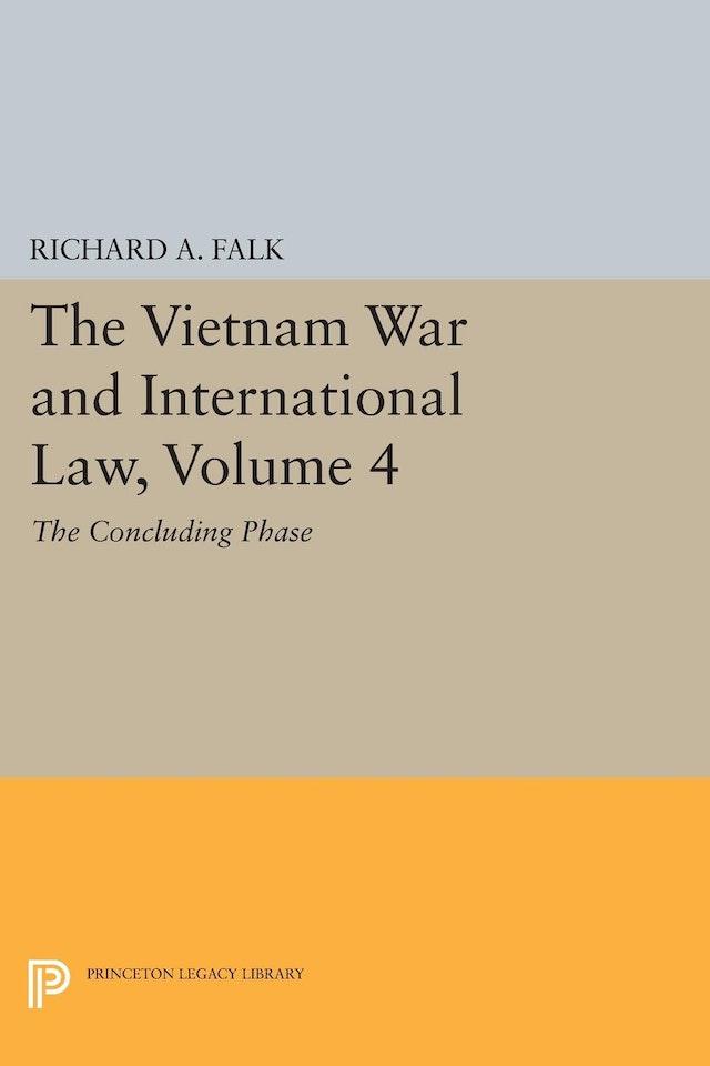 The Vietnam War and International Law, Volume 4