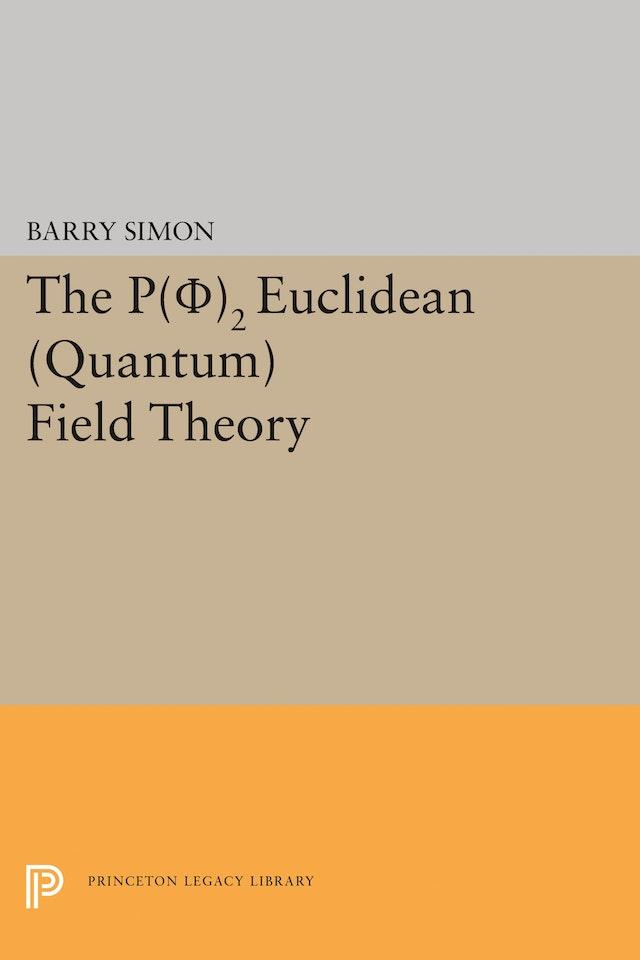 P(0)2 Euclidean (Quantum) Field Theory