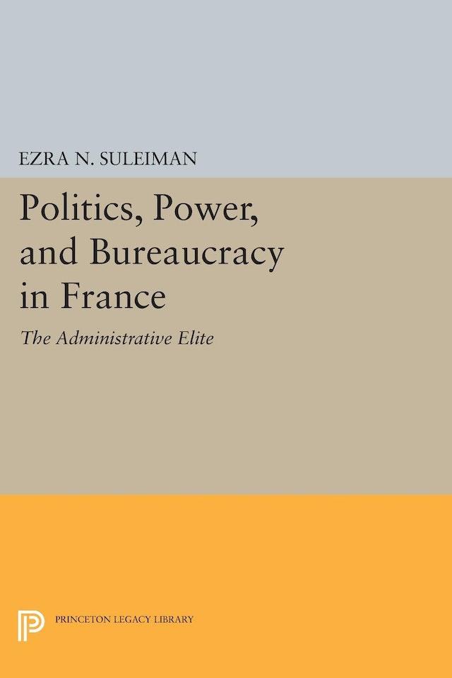 Politics, Power, and Bureaucracy in France